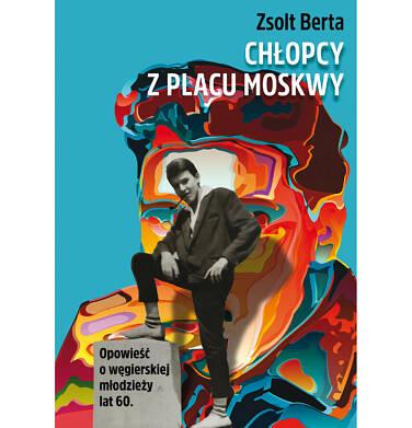 Endo - Chłopcy z Placu Moskwy. Opowieść o węgierskiej młodzieży lat 60 BK92036_1