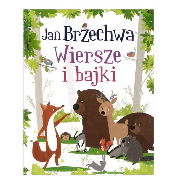 Jan Brzechwa Wiersze I Bajki Baśnie I Opowieści Książki
