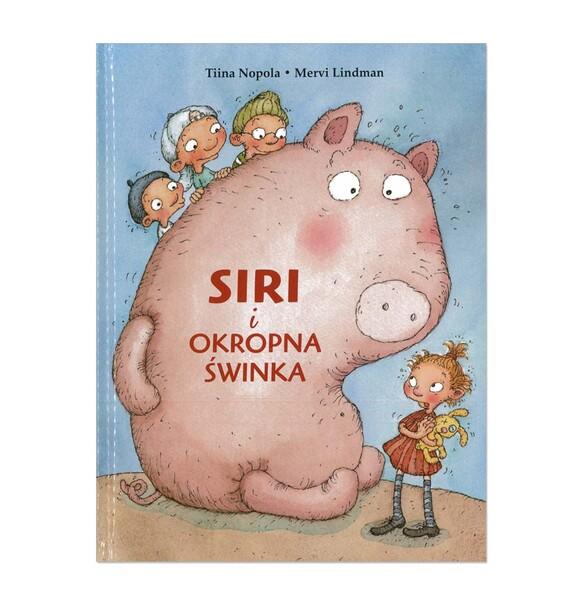 Siri I Okropna świnka Bajkowe Przygody Książki Endo