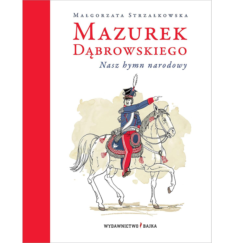 Endo - Mazurek dąbrowskiego nasz hymn narodowy wyd. 2, Małgorzata Strzałkowska, Adam Pękalski, Bajka BK04196_1