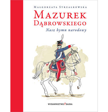 Endo - Mazurek dąbrowskiego nasz hymn narodowy wyd. 2, Małgorzata Strzałkowska, Adam Pękalski, Bajka BK04196_1,1