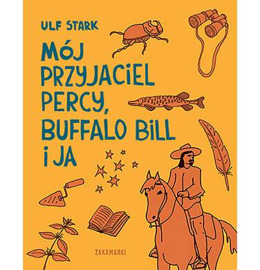 Endo - Mój przyjaciel Percy, Buffalo Bill i ja, Ulf Stark, Zakamarki BK04237_1 52