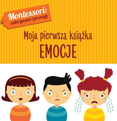 Endo - Montessori. Moja pierwsza książka. Emocje SD91W090_1